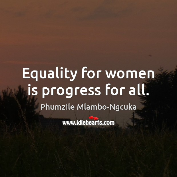 Equality for women is progress for all. Image