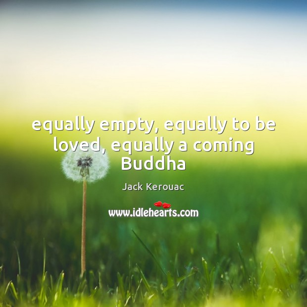 Image, Equally empty, equally to be loved, equally a coming Buddha