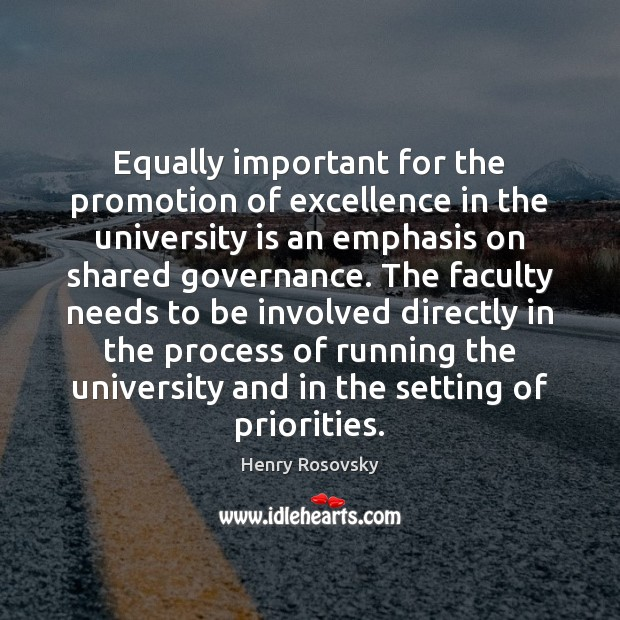 Image, Equally important for the promotion of excellence in the university is an