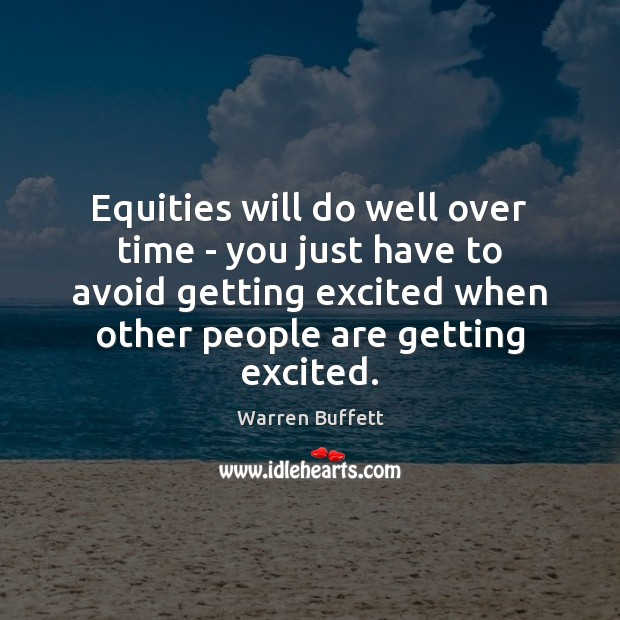 Equities will do well over time – you just have to avoid Image