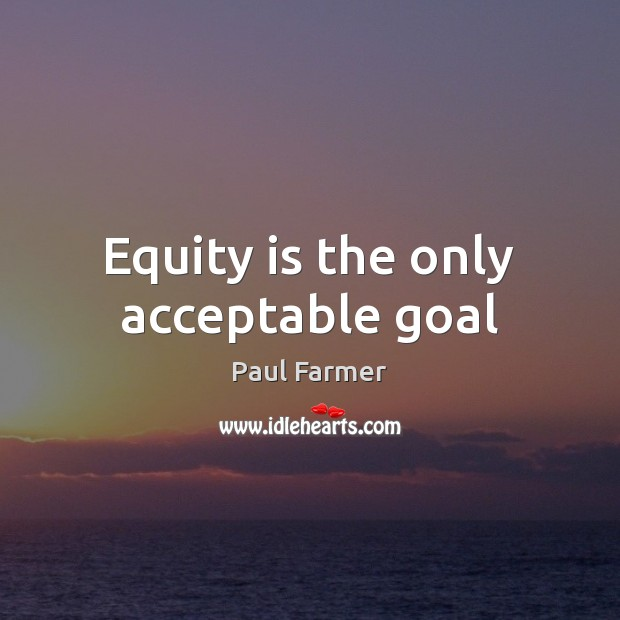 Image, Equity is the only acceptable goal