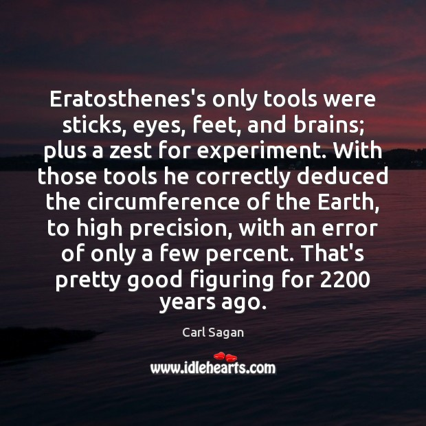 Image, Eratosthenes's only tools were sticks, eyes, feet, and brains; plus a zest