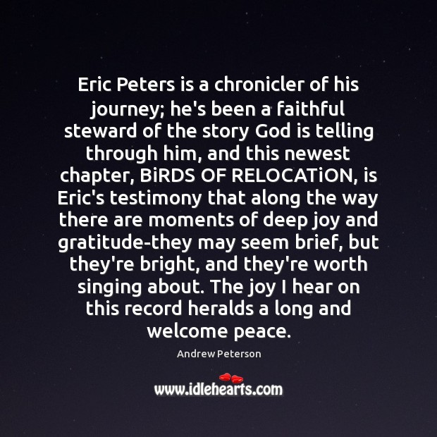 Eric Peters is a chronicler of his journey; he's been a faithful Image