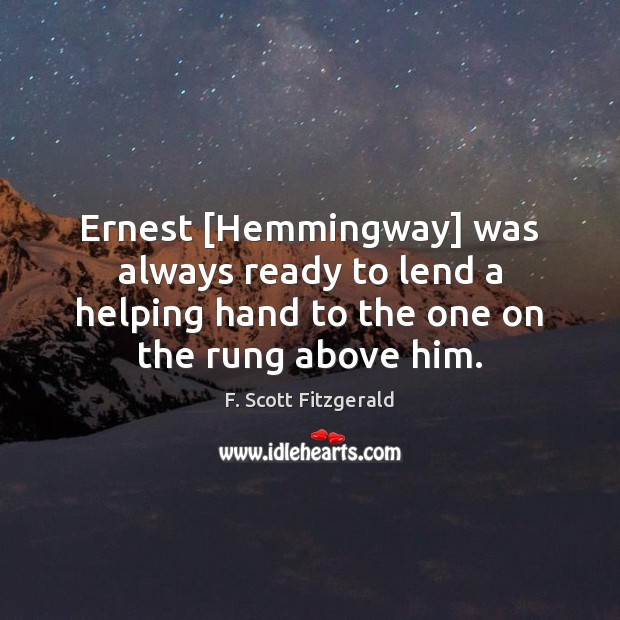 Image, Ernest [Hemmingway] was always ready to lend a helping hand to the