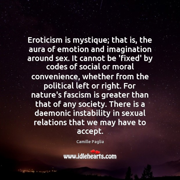 Eroticism is mystique; that is, the aura of emotion and imagination around Image