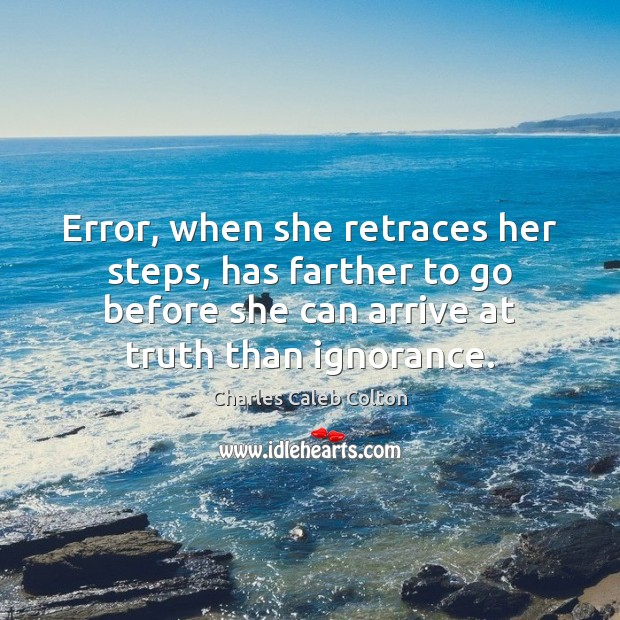 Error, when she retraces her steps, has farther to go before she Image