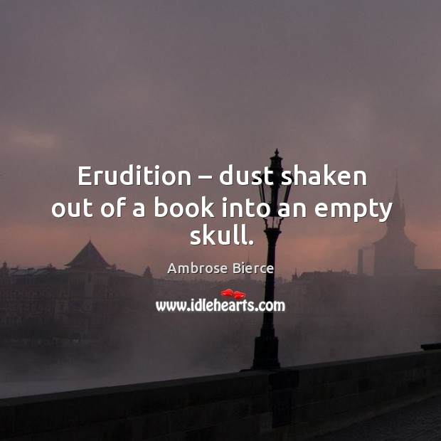 Image, Erudition – dust shaken out of a book into an empty skull.