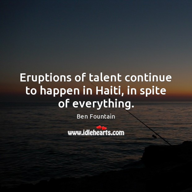 Image, Eruptions of talent continue to happen in Haiti, in spite of everything.