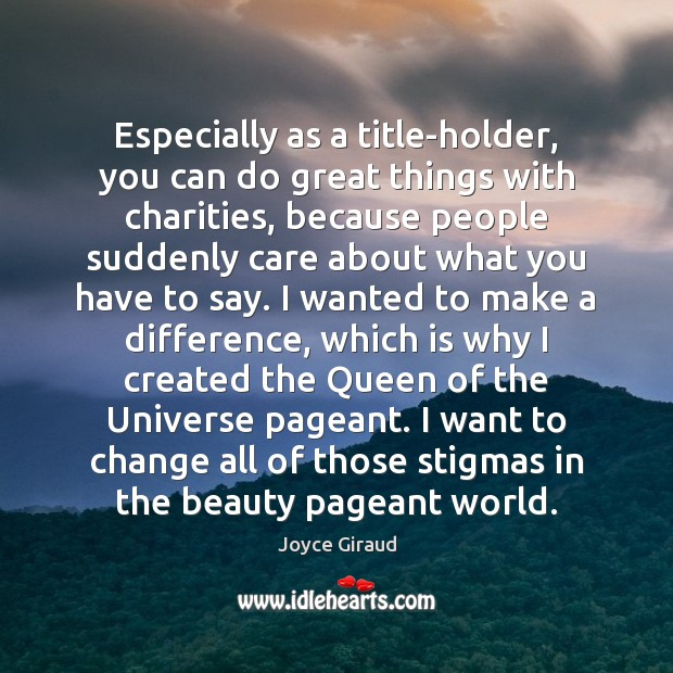 Especially as a title-holder, you can do great things with charities, because Image
