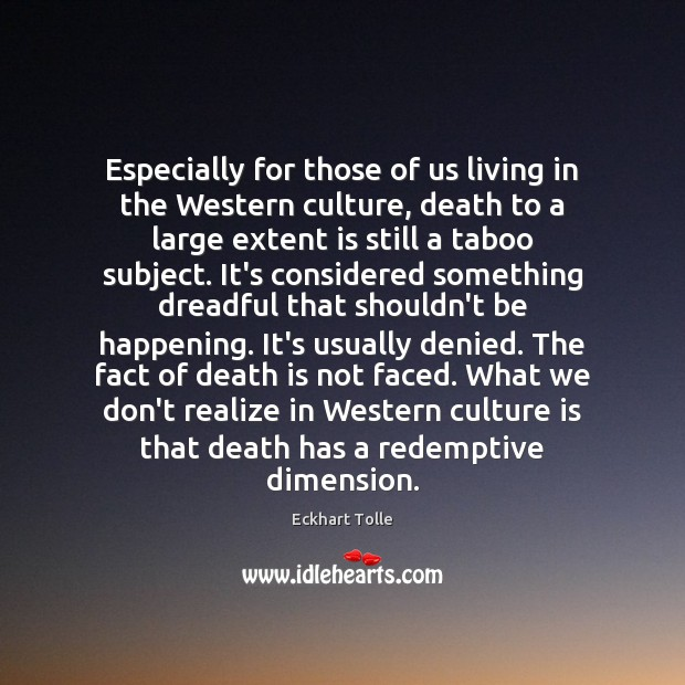 Especially for those of us living in the Western culture, death to Image