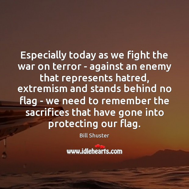 Image, Especially today as we fight the war on terror – against an