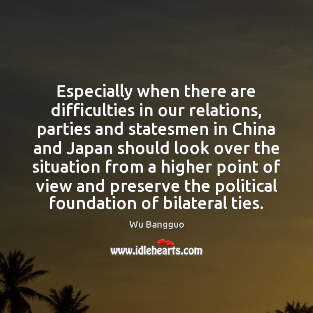 Especially when there are difficulties in our relations, parties and statesmen in Image