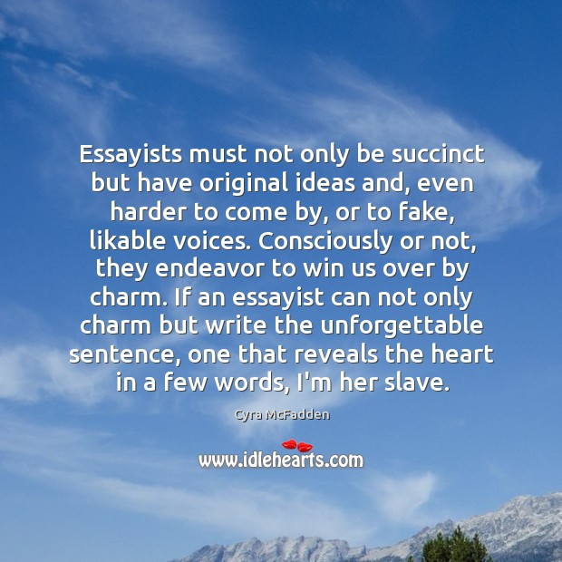 Essayists must not only be succinct but have original ideas and, even Image