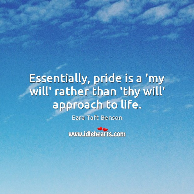 Image, Essentially, pride is a 'my will' rather than 'thy will' approach to life.