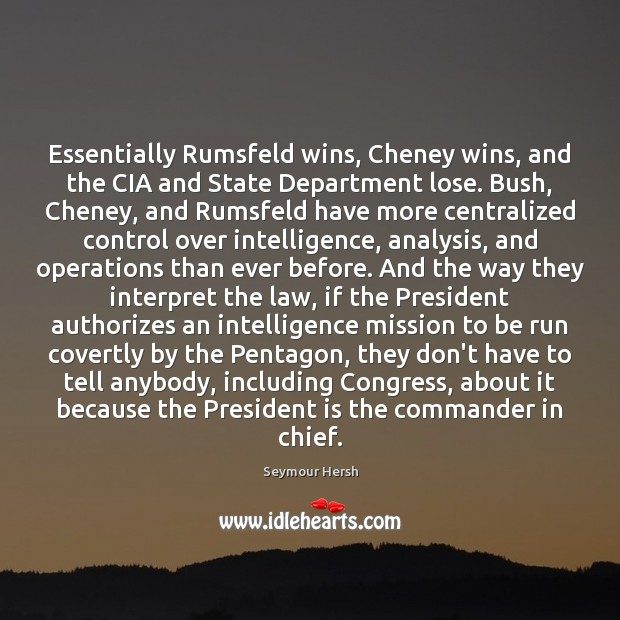 Image, Essentially Rumsfeld wins, Cheney wins, and the CIA and State Department lose.