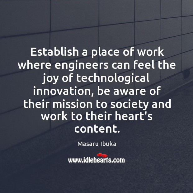 Establish a place of work where engineers can feel the joy of Image