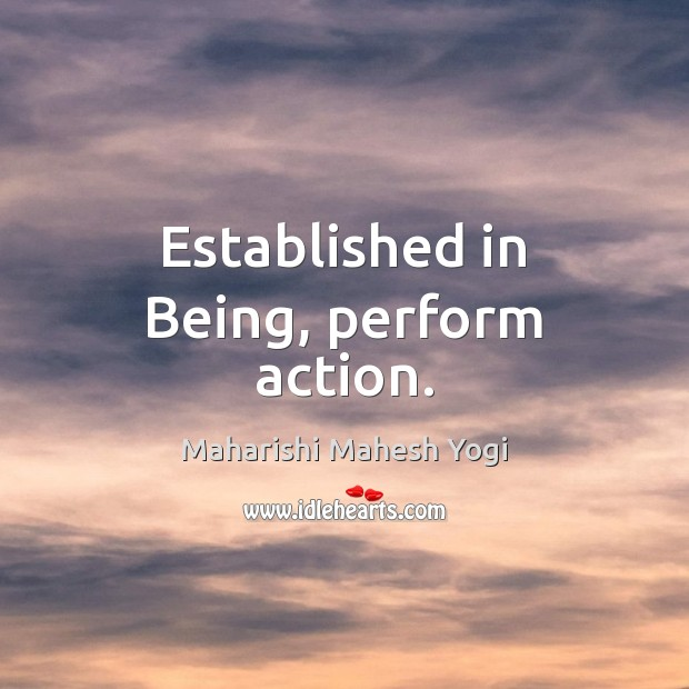 Established in Being, perform action. Image