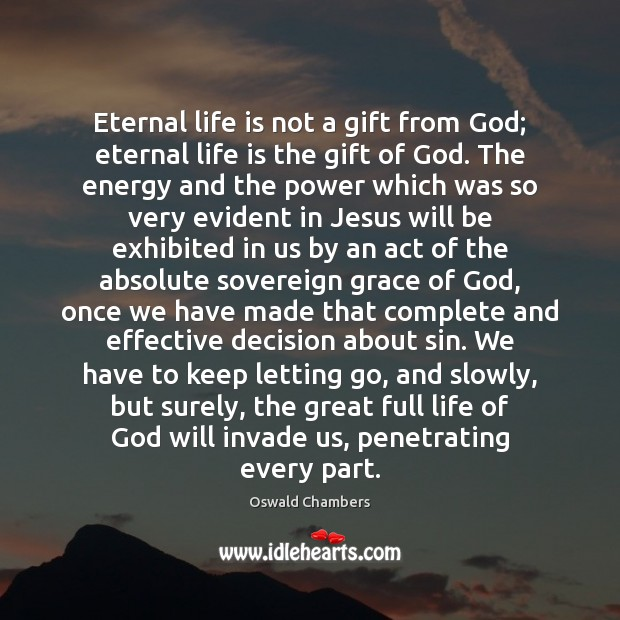 Eternal life is not a gift from God; eternal life is the Image