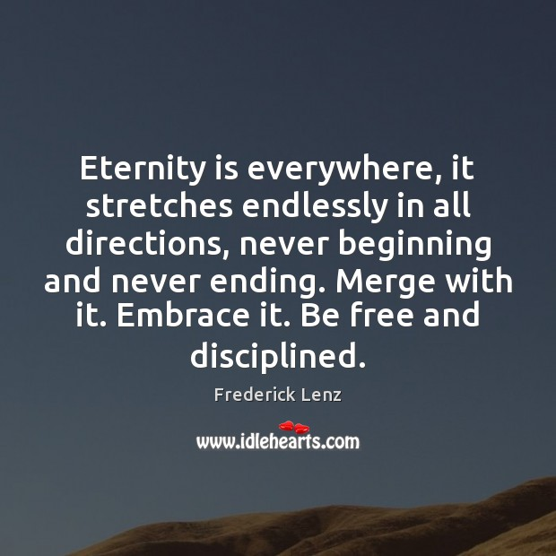 Image, Eternity is everywhere, it stretches endlessly in all directions, never beginning and