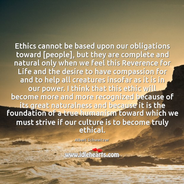 Ethics cannot be based upon our obligations toward [people], but they are complete and Image