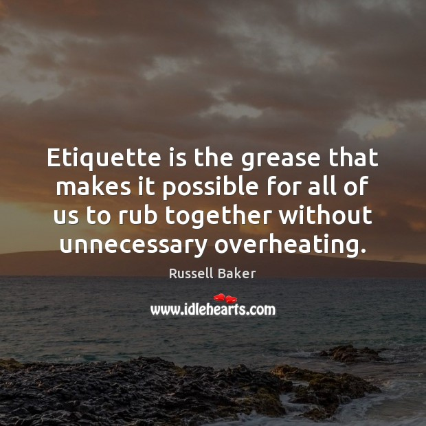 Image, Etiquette is the grease that makes it possible for all of us