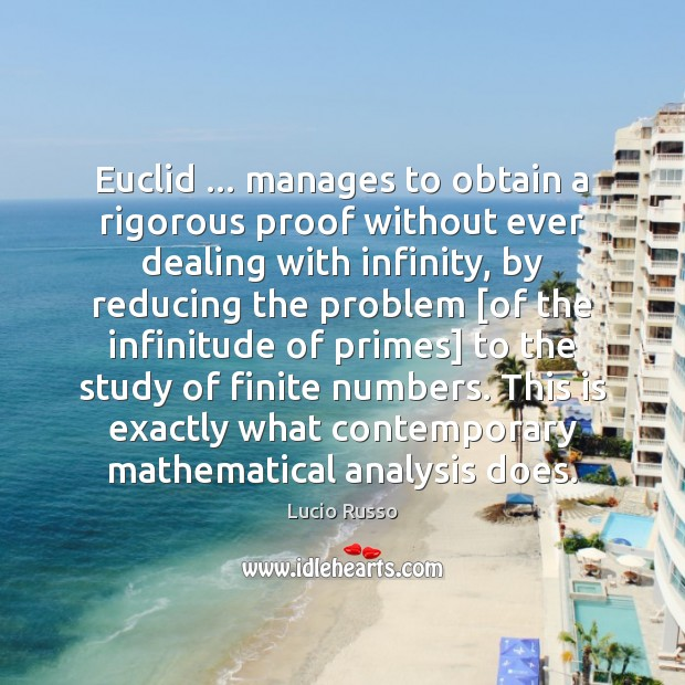 Euclid … manages to obtain a rigorous proof without ever dealing with infinity, Image
