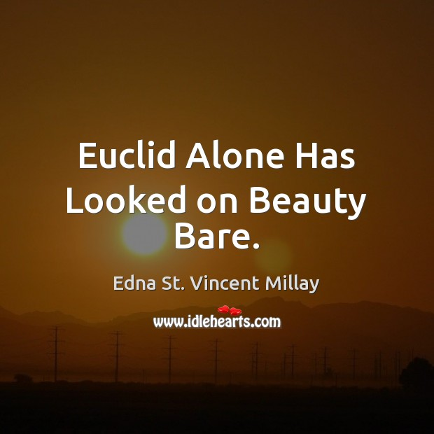 Picture Quote by Edna St. Vincent Millay