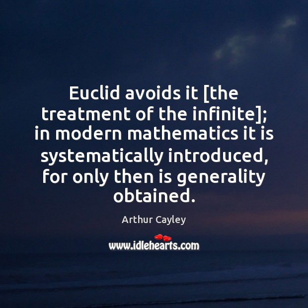 Image, Euclid avoids it [the treatment of the infinite]; in modern mathematics it