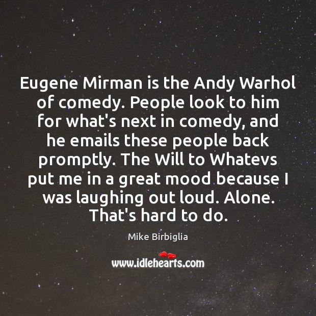 Image, Eugene Mirman is the Andy Warhol of comedy. People look to him