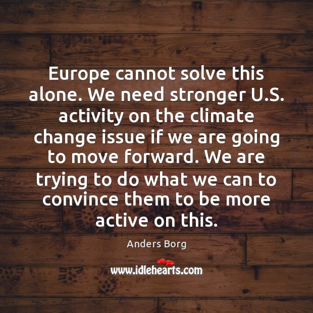 Europe cannot solve this alone. We need stronger U.S. activity on Image