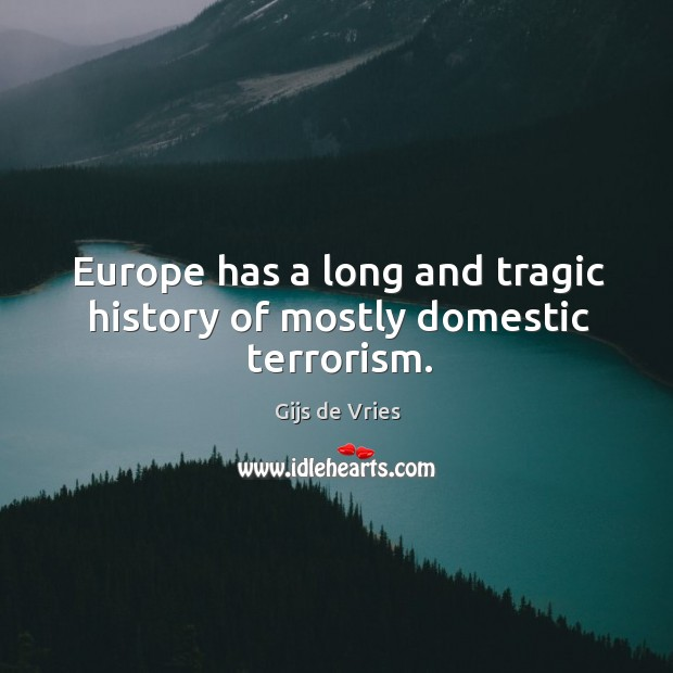 Europe has a long and tragic history of mostly domestic terrorism. Image