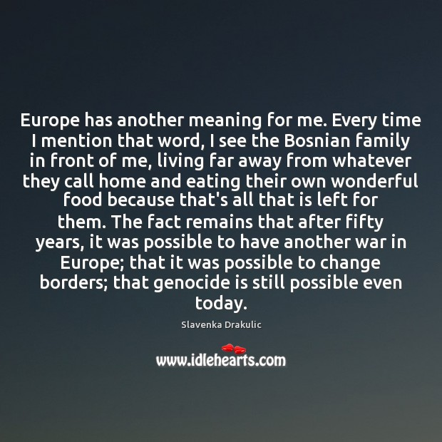 Europe Has Another Meaning For Me Every Time I Mention That Word