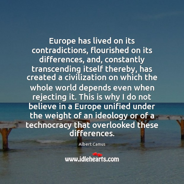 Image, Europe has lived on its contradictions, flourished on its differences, and, constantly