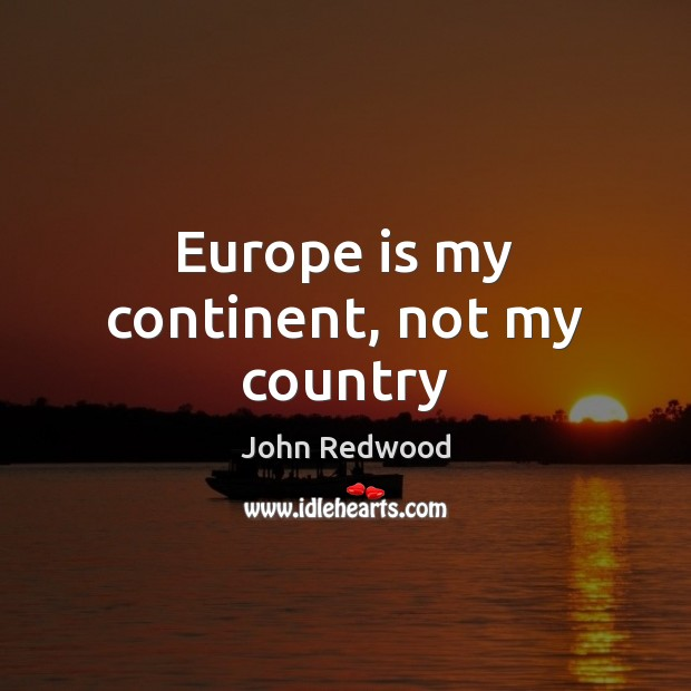 Europe is my continent, not my country Image