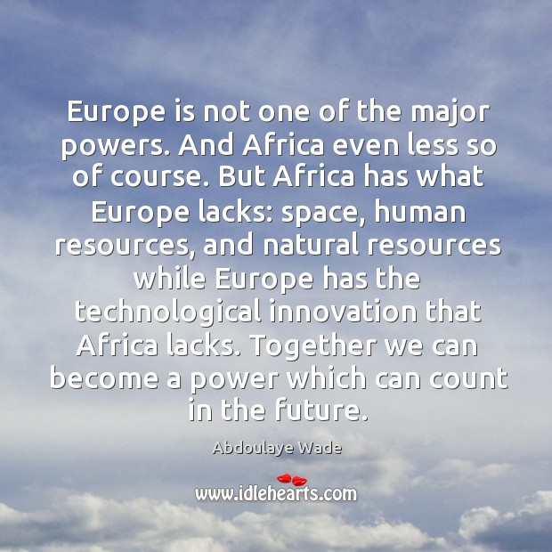 Image, Europe is not one of the major powers. And Africa even less