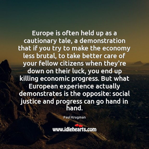Image, Europe is often held up as a cautionary tale, a demonstration that