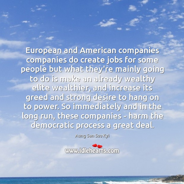 Image, European and American companies companies do create jobs for some people but