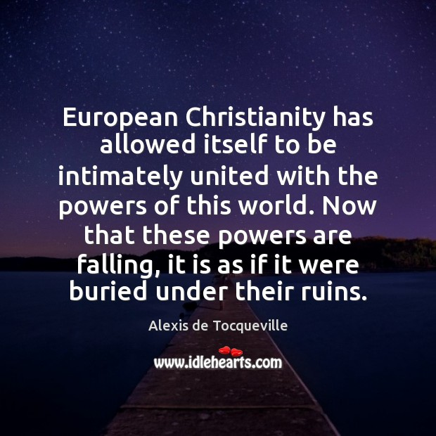 Image, European Christianity has allowed itself to be intimately united with the powers
