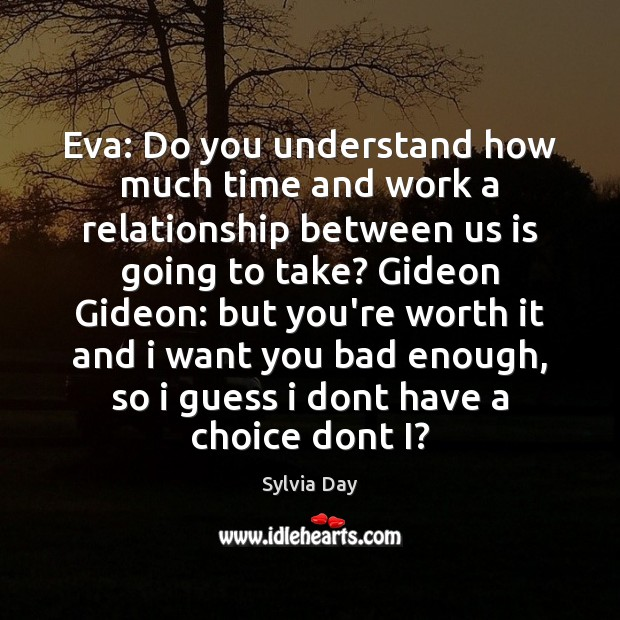 Eva: Do you understand how much time and work a relationship between Image