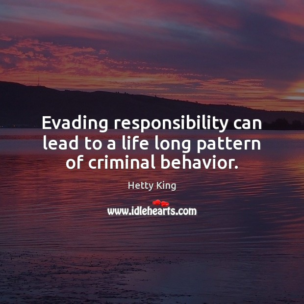 Image, Evading responsibility can lead to a life long pattern of criminal behavior.