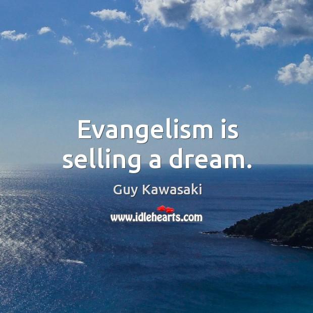 Evangelism is selling a dream. Image