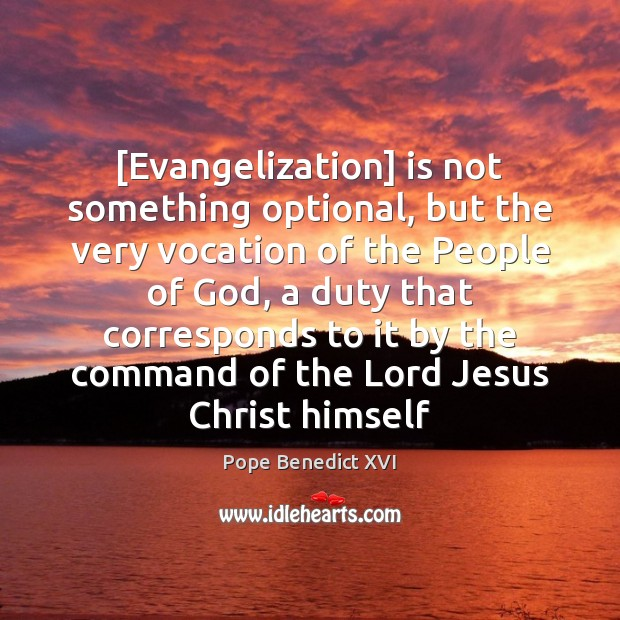 [Evangelization] is not something optional, but the very vocation of the People Image