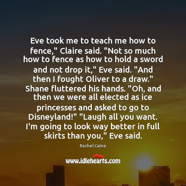 """Eve took me to teach me how to fence,"""" Claire said. """"Not Rachel Caine Picture Quote"""