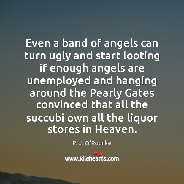 Even a band of angels can turn ugly and start looting if Image