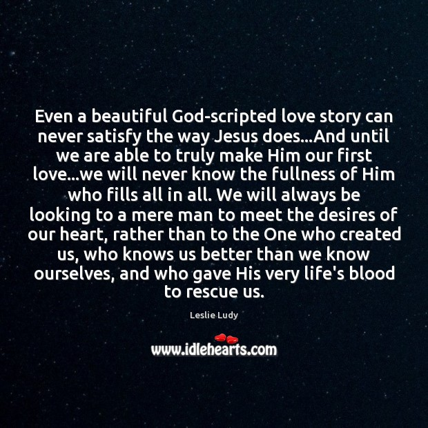 Even a beautiful God-scripted love story can never satisfy the way Jesus Image