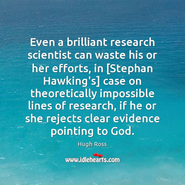 Even a brilliant research scientist can waste his or her efforts, in [ Image