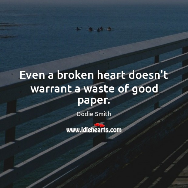 Image, Even a broken heart doesn't warrant a waste of good paper.