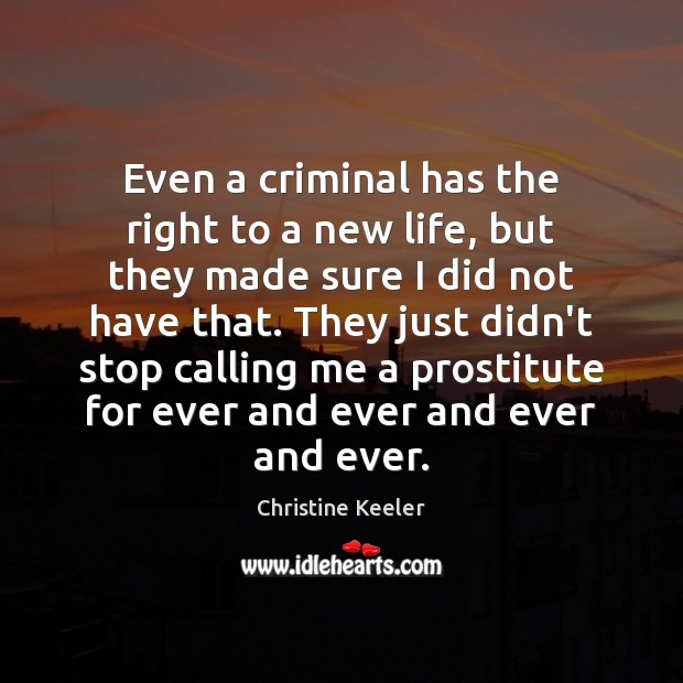 Even a criminal has the right to a new life, but they Image