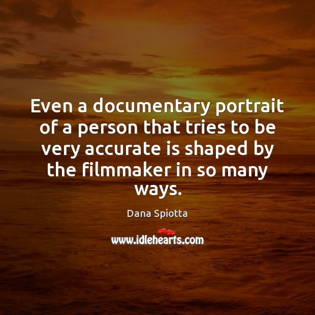 Even a documentary portrait of a person that tries to be very Image