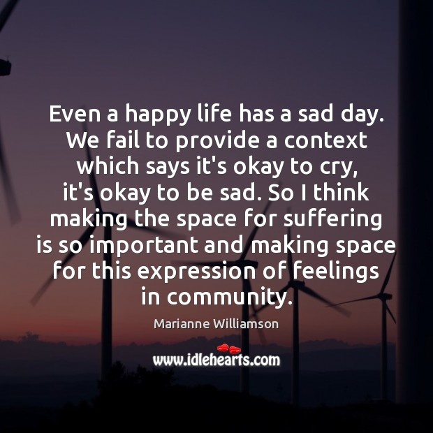 Even a happy life has a sad day. We fail to provide Fail Quotes Image